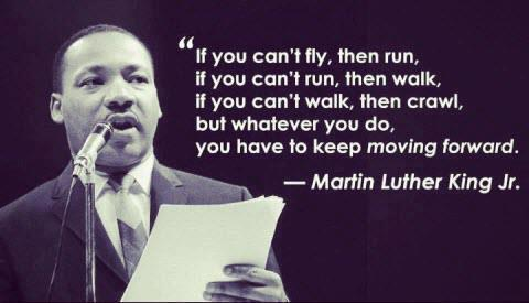 Image result for martin luther king jr quotes keep moving