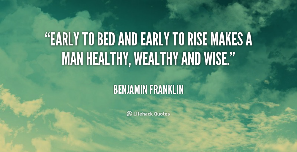 quote Benjamin Franklin early to bed and early to rise quote Benjamin Franklin early to bed and early to rise Muhaise