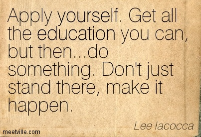 Quotes About Education | Quotation Lee Iacocca Education Success Yourself Meetville Quotes